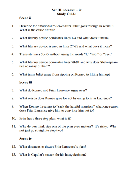 romeo juliet act iii study questions essay Romeo and juliet study questions prologue 1 3 how do romeo and juliet feel about each other when they meet act iii, scene 3 1 how does romeo react to the news that friar laurence gives him about the prince's punishment.