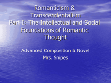 Romanticism & Transcendentalism The Intellectual and Social Foundations Presentation