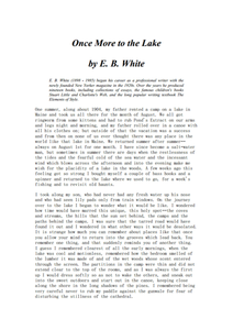"eb white once more to the lake essay The white pages by danny  in ""once more to the lake,"" perhaps his most widely anthologized essay, white recalls returning with his son to the same summer."