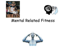Mental Related Fitness Presentation