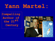 Yann Martel: compelling author of the 21st Century Presentation