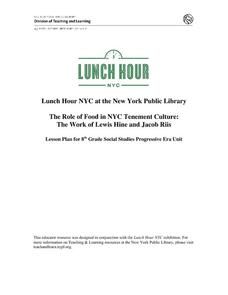 The Role of Food in NYC Tenement Culture: The Work of Lewis Hine and Jacob Riis Lesson Plan