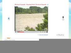 Physical Geography - Running Water: Erosion & Deposits Video