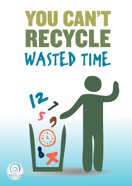 You Can't Recycle Wasted Time Poster Printables & Template