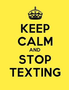 Keep Calm and Stop Texting Poster Printables & Template