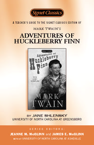 A Teacher's Guide to the Signet Classics Edition of Mark Twain's The Adventures of Huckleberry Finn Lesson Plan
