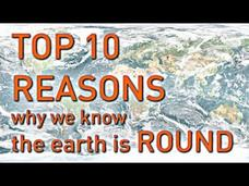 Top 10 Reasons Why We Know the Earth is Round Video