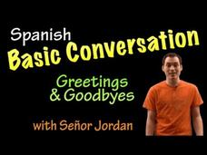 Basic Conversation in Spanish - Greetings and Goodbyes Video