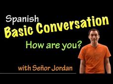 Basic Conversation in Spanish - How Are You Video