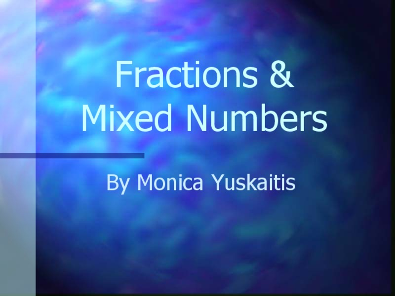 Fractions and Mixed Numbers Presentation