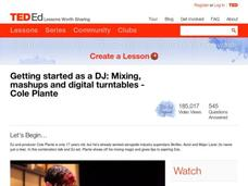 Getting Started as a DJ: Mixing, Mashups and Digital Turntables Lesson Plan