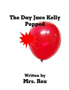 The Day Jace Kelly Popped Activities & Project