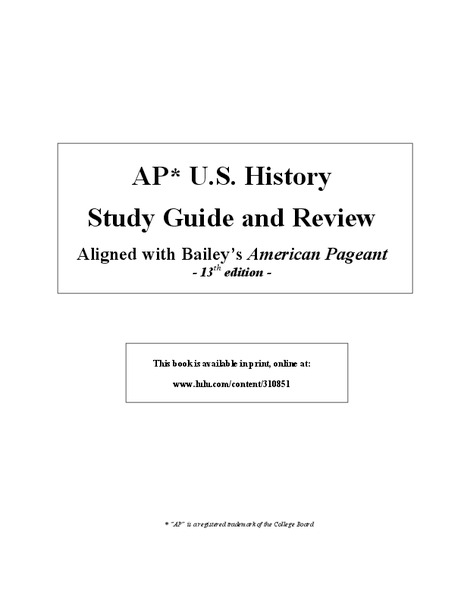 AP* U.S. History Study Guide and Review Handouts & Reference