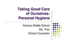 Taking Good Care of Ourselves: Personal Hygiene Presentation