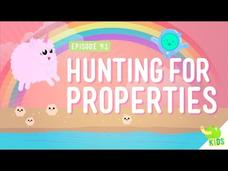 Hunting for Properties Video