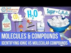 Chemistry Lesson: Identifying Ionic vs. Molecular Compounds Video