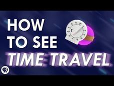 How to See Time Travel!!! Video