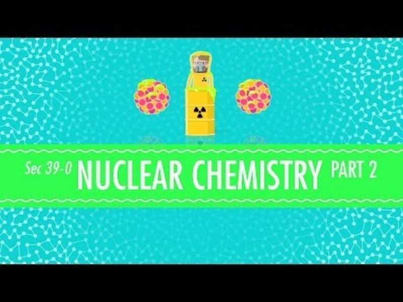 Nuclear Chemistry Part 2: Fusion and Fission Video