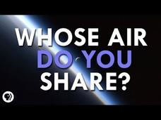 Whose Air Do You Share? Video