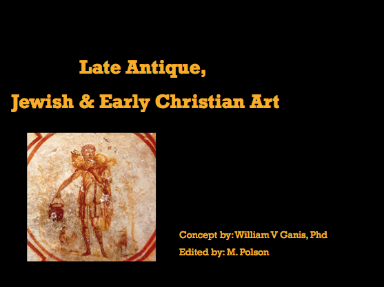 Late Antique, Early Jewish and Christian Art Presentation