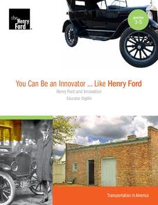 You Can Be an Innovator ... Like Henry Ford Unit
