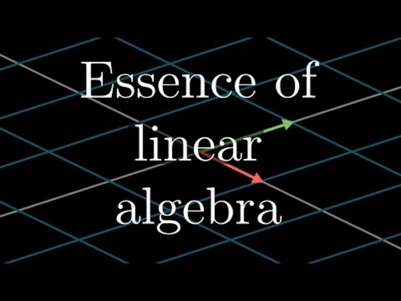 Essence of Linear Algebra Preview Video