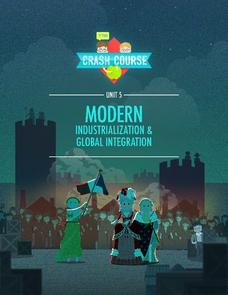 Modern: Industrialization and Global Integration Unit