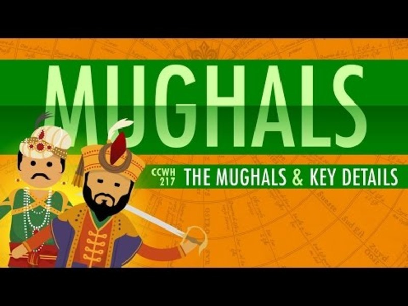 The Mughal Empire and Historical Reputation: Crash Course World History #217 Video