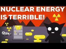 3 Reasons Why Nuclear Energy Is Terrible!—Part 2 Video