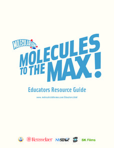Molecules to the Max!—Educators Resource Guide Unit