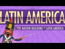 War and Nation Building in Latin America: Crash Course World History 225 Video