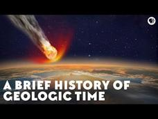 A Brief History of Geologic Time Video