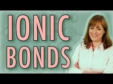Chemistry: What Is an Ionic Bond? Video