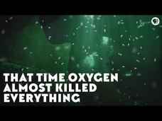 That Time Oxygen Almost Killed Everything Video