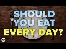 Should You Eat Every Day? Video