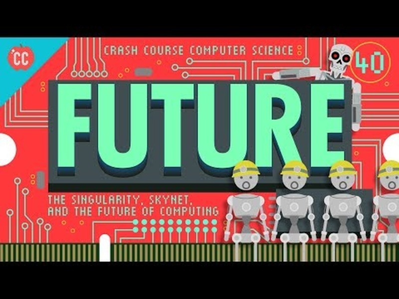 The Singularity, Skynet, and the Future of Computing: Crash Course Computer Science #40 Video