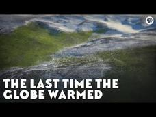 The Last Time the Globe Warmed Video