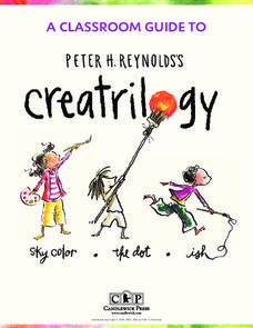 A Classroom Guide to Peter H. Reynolds's Creatrilogy Activities & Project