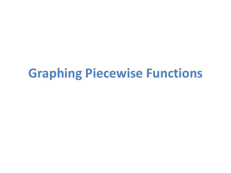 Graphing Piecewise Functions Presentation