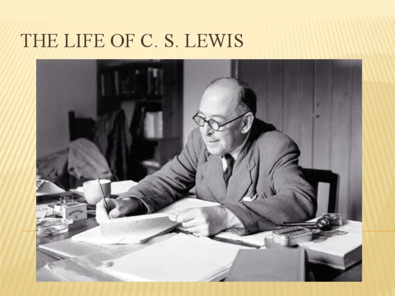The Life of C.S. Lewis Presentation