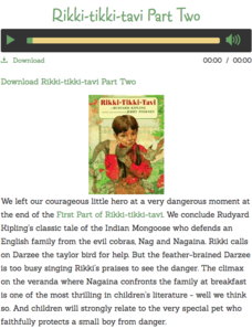 a review of kiplings battle story rickki tikki tavi From mowgli's relentless battle against the man-eating, lame-footed tiger shere khan to rikki-tikki-tavi's great war against the sinister cobras nag and nagaina, rudyard kipling's classic the jungle book has been filling our lives with excitement for more than a century.