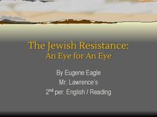 The Jewish Resistance: An Eye for an Eye Presentation