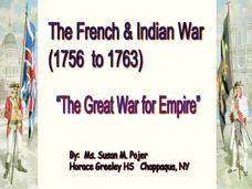 The French and Indian War (1756 to 1763): Presentation