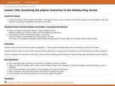 Examining the pilgrim characters in the Monkey King stories Lesson Plan