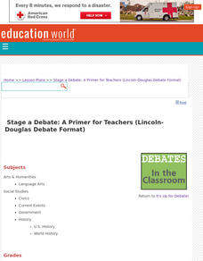 Stage a Debate: A Primer for Teachers (Lincoln-Douglas Debate Format) Lesson Plan