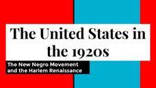 The United States in the 1920s: The New Negro Movement and the Harlem Renaissance Presentation