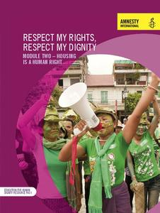 Respect My Rights, Respect My Dignity: Module Two – Housing is A Human Right Unit