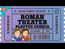 Roman Theater with Plautus, Terence, and Seneca: Crash Course Theater #6 Video