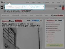 Racial Equality: How Far Have We Come and How Far Do We Have To Go? Lesson Plan