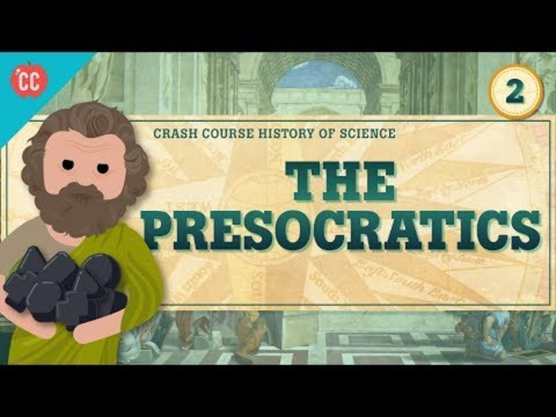 The Presocratics: Crash Course History of Science #2 Video
